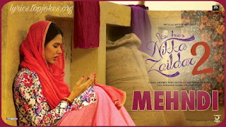 Mehandi Lyrics from Nikka Zaildar 2: Thia song is sung & inked by Veet Baljit while music is composed by Gurmeet Singh. Nikka Zaildar 2 starring  Ammy Virk, Sonam Bajwa, Rana Ranbir & Sardar Sohi is directed by Simranjit Singh.