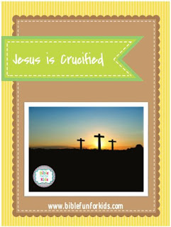 http://www.biblefunforkids.com/2014/11/jesus-is-crucified.html