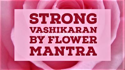 Phool Se Vashikaran Karne Ka Mantra