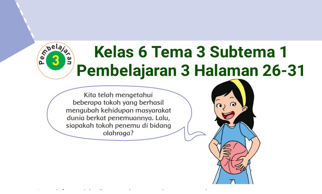 Kunci Jawaban Buku Tematik Tema 3 Kelas 6 Halaman 26 27 28 29 30 31 Koesrow