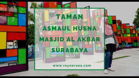 Taman Asmaul Husna Masjid Al Akbar