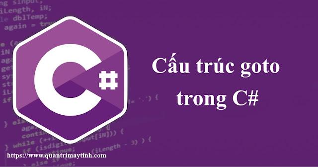 Cấu trúc goto trong C#
