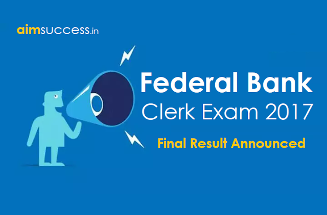 Federal Bank Clerk 2017 Final Result Announced , Check Here