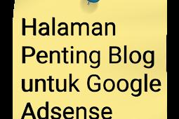 Halaman yang Wajib Ada pada sebuah Blog Serta untuk Google Adsense