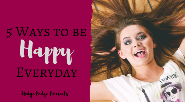 Five Ways to be Happy Everyday