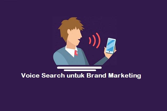 Tips Memaksimalkan Voice Search untuk Brand Marketing