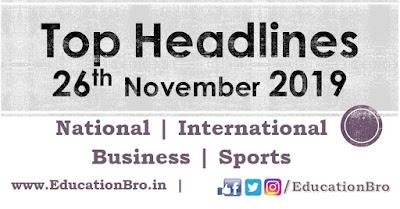 Top Headlines 26th November 2019 EducationBro