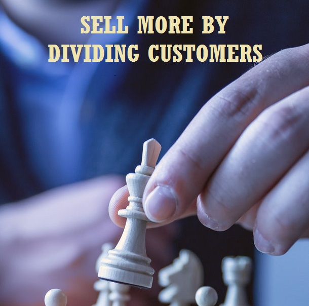Divide customers to sell more