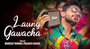 Laung Gawacha Lyrics - Bhavdeep Romana & Prajakta Shukre