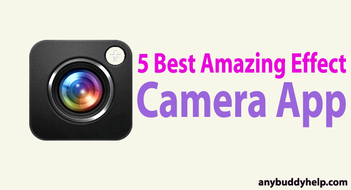 5 best amazing effect camera app