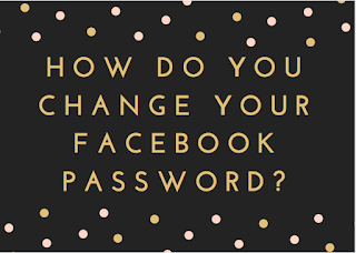 How do you change your Facebook password?