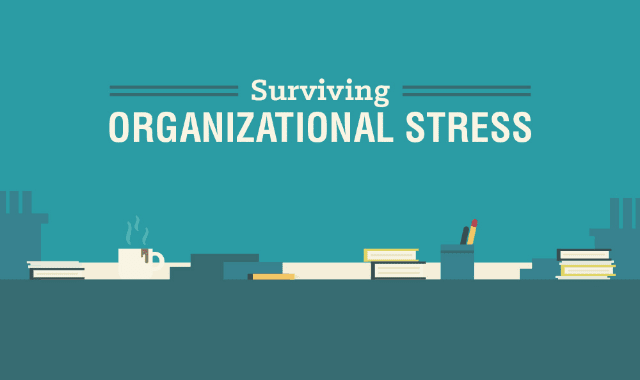 Surviving Organizational Stress