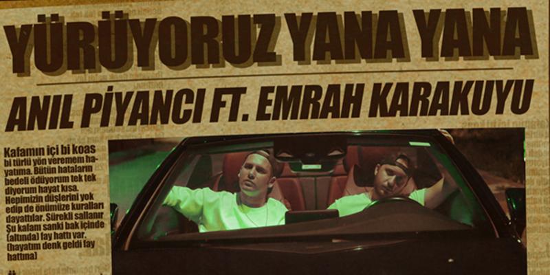 Anıl Piyancı ve Emrah Karakuyu'dan Yeni Şarkı: Yürüyoruz Yana Yana