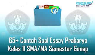 Contoh Soal dan Jawaban Essay Prakarya Kelas 11 SMA/MA Semester Genap Terbaru