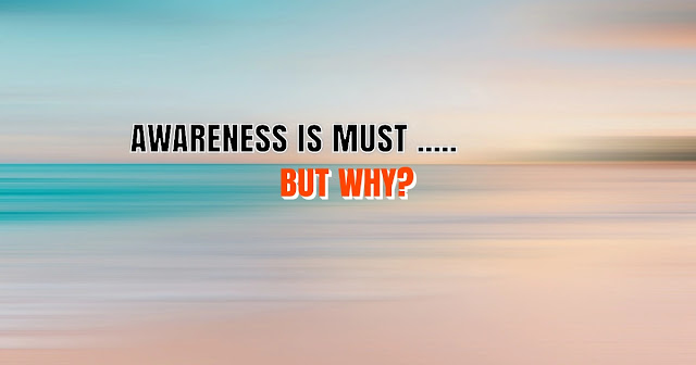 Why awareness is important