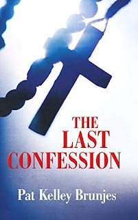 The Last Confession - a Mystery and Romance by Pat Kelley Brunjes