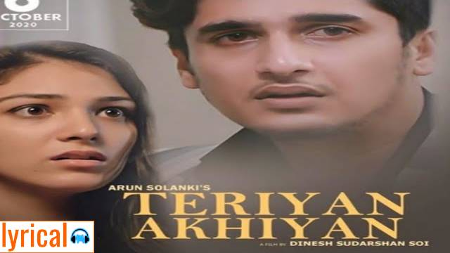 Teriyan Akhiyan Lyrics in English– Arun Solanki | Bhavin