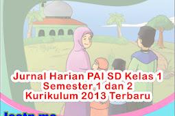 Jurnal Harian PAI SD Kelas 1 Semester 1 dan 2 Kurikulum 2013 Terbaru
