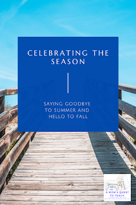Text: Celebrating the Season - saying goodbye to summer and hello to fall; background image of boardwalk
