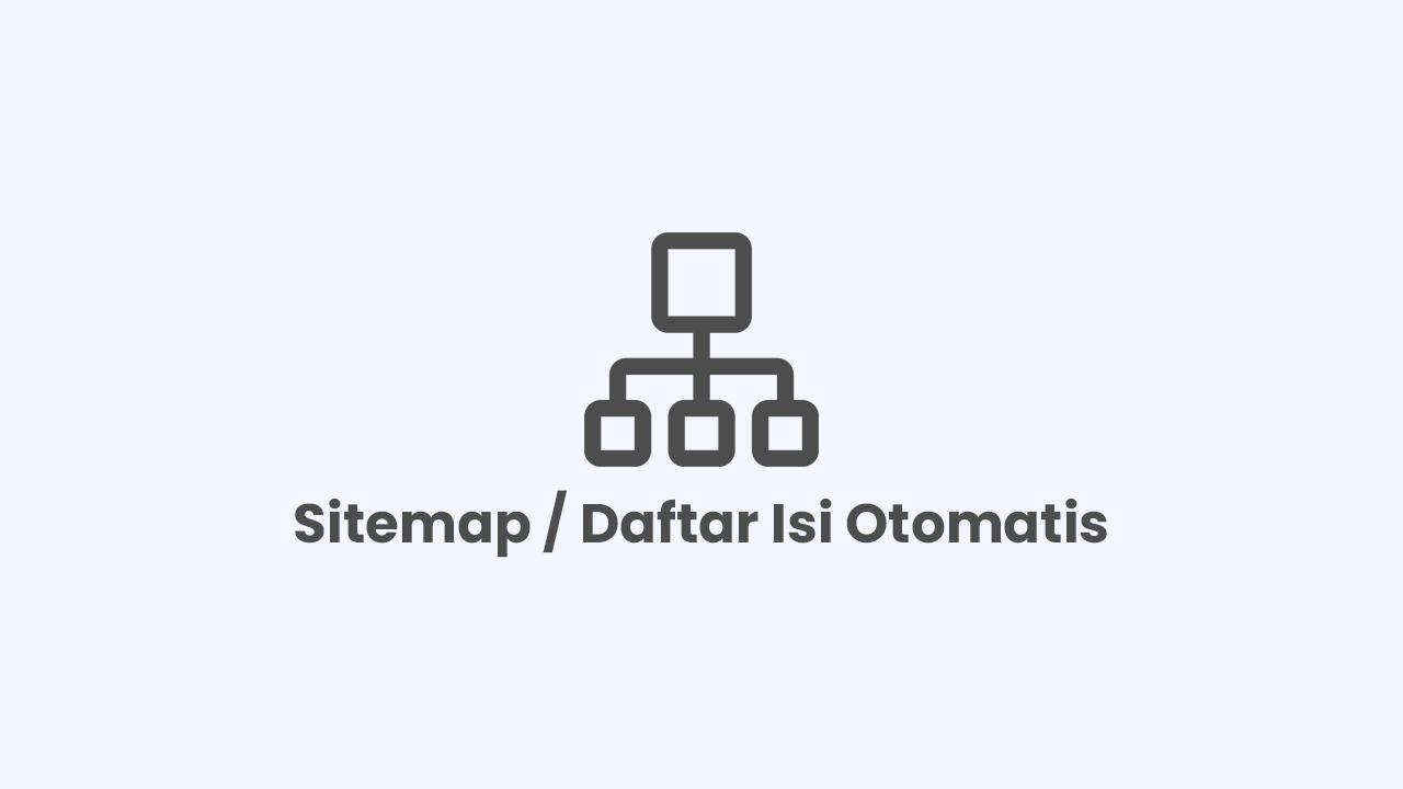 Cara Membuat Daftar Isi ( Sitemap ) Otomatis di Blogger