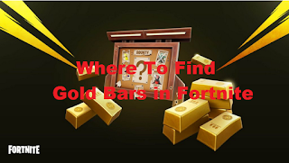 How to find fortnite gold bars, this is the location of fortnite gold bars