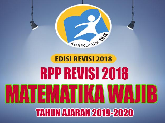 RPP MATEMATIKA WAJIB REVISI 2018 SMA KELAS 12
