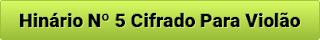 HINARIO 5 CIFRADO VIOLAO INICIANTE