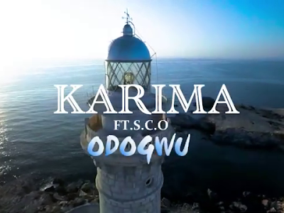 DOWNLOAD VIDEO: Karima ft S.C.O - Odogwu [Prod. By Gem]