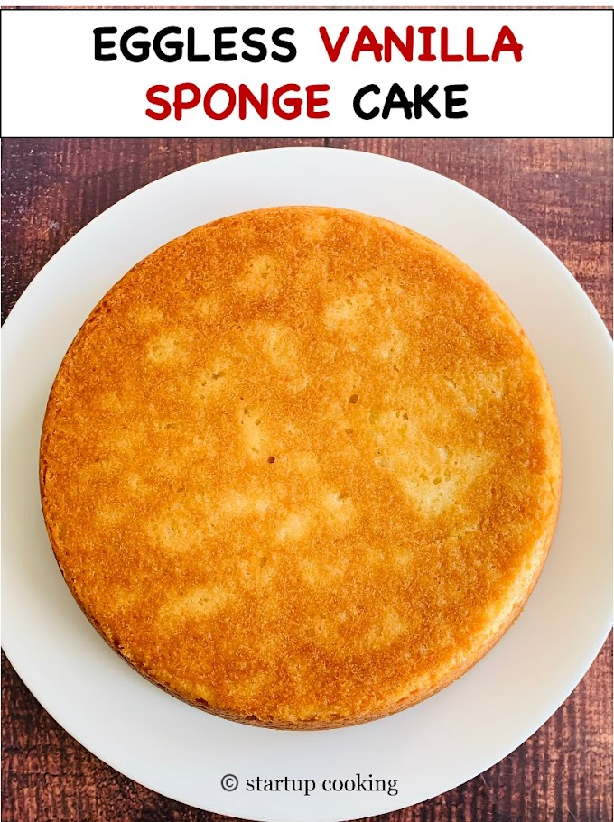 Eggless Vanilla Sponge Cake | Basic Vanilla Sponge Cake with Step by Step Photos | Startup Cooking