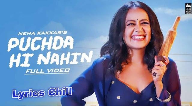 Puchda Hi Nahin Lyrics – Neha Kakkar