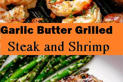Delicious Garlic Butter Grilled Steak and Shrimp