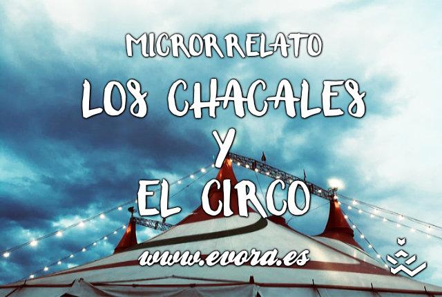 Microrrelato: Los chacales y el circo