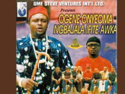 Music: Ogene Onyeoma Ngbajala Ifite Awka - Ndidi Bu Ije Enu [Madam Eburu Oku Na Acho Nwa Ya] (Throwback songs)