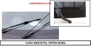 cara menyetel wiper mobil