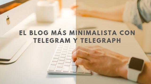 Telegraph + Telegram el blog más fácil y minimalista