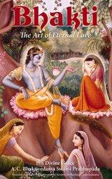 Bhakti: The Art of Eternal Love