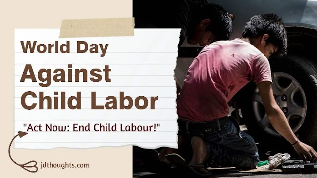 World Day Against Child Labour 2021: Theme, Quotes, Slogans, messages, Images and Posters