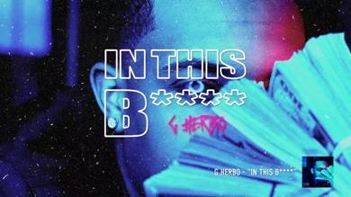 In This Bi*tch Lyrics - G Herbo