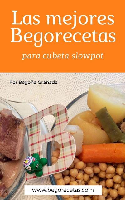 Las mejores Begorecetas para cubeta slowpot - Libro de recetas