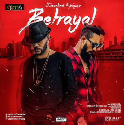 J Martins – Betrayal Ft. Phyno