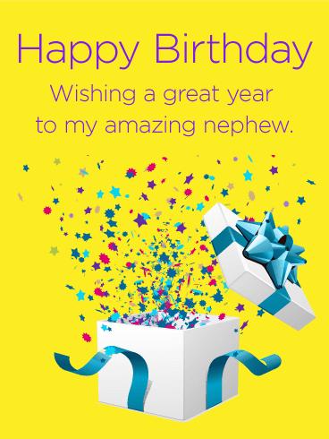 Happy Birthday. Wishing you a great year for my amazing nephew.