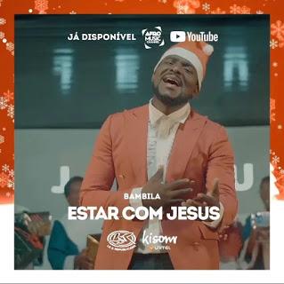 Bambila - Estar Com Jesus Download Mp3