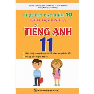 Bí Quyết Đạt Điểm 10 Kiểm Tra Định Kỳ Tiếng Anh 11 ebook PDF-EPUB-AWZ3-PRC-MOBI