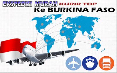 JASA EKSPEDISI MURAH KURIR TOP KE BURKINA FASO