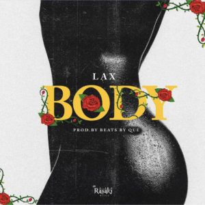 [Mp3] L.A.X - Body (Prod by Beat by Que)