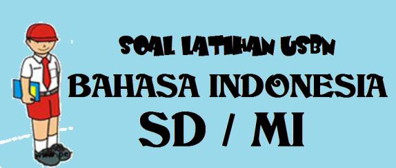 Soal UASBN USBN Bahasa Indonesia SD (MI) Tahun 2018