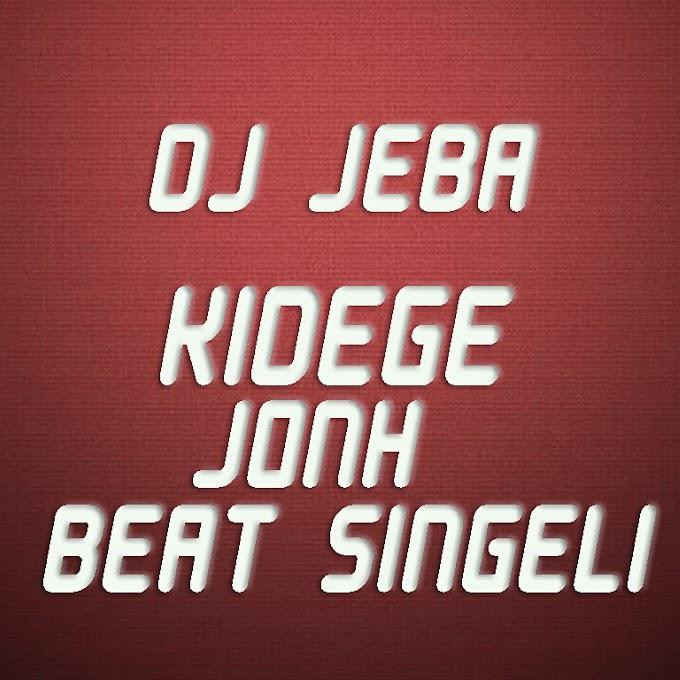 AUDIO | DJ JEBA - KIDEGE JONH BEAT SINGELI | DOWNLOAD NOW