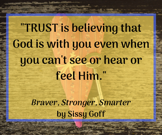 """quote from Braver, Stronger, Smarter: Trust is believing that God is with you even when you can't see or hear or feel Him."""" photo background of heart"""