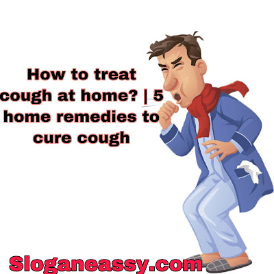 Cough tips home | cough home remedies