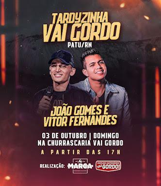 É neste Domingo (03) João Gomes e Vitor Fernandes na Churrascaria Vai Gordo em Patu, RN